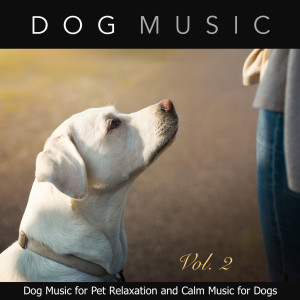 Dog Music的專輯Dog Music for Pet Relaxation and Calm Music for Dogs, Vol. 2