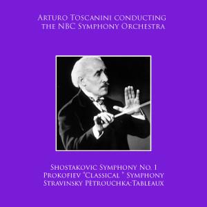 "NBC Symphony Orchestra的專輯Arturo Toscanini conducting NBC Symphony Orchestra: Shostakovic Symphony No. 1 / Prokofiev ""Classical "" Symphony / Stravinsky Pètrouchka:Tableaux"