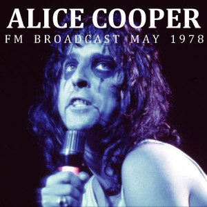 Album Alice Cooper FM Broadcast May 1978 from Alice Cooper