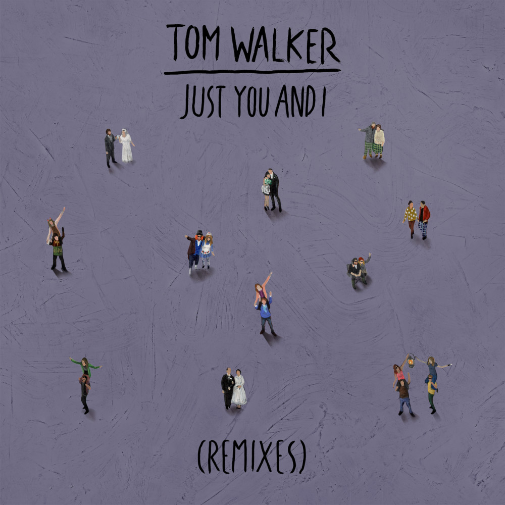 Just You and I (R3HAB Remix) 2019 Tom Walker