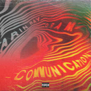 Listen to Communication song with lyrics from Arin Ray