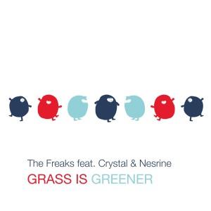 Grass Is Greener dari The Freaks