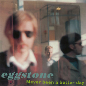Album Never Been A Better Day from Eggstone