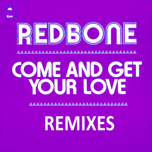 อัลบัม Come and Get Your Love - Remixes - EP ศิลปิน Redbone