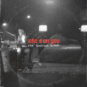Album joke's on you: the bedroom ballads (Explicit) from guccihighwaters