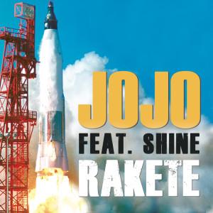 JOJO的專輯Rakete [feat. Shine]