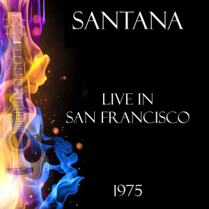 Album Live in San Francisco 1975 from Santana
