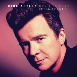 Album Cry for Help (Reimagined) from Rick Astley