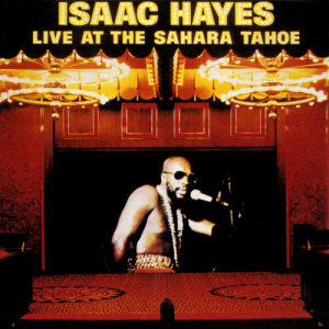 Album Live At The Sahara Tahoe from Isaac Hayes