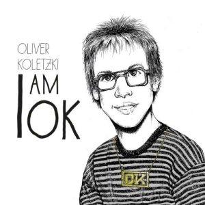 Album I am OK from Oliver Koletzki