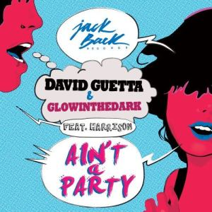 David Guetta的專輯Ain't a Party (feat. Harrison) (Extended) (Explicit)