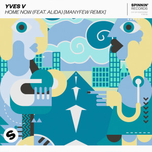 Album Home Now (feat. Alida) [ManyFew Remix] from Yves V