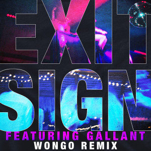 Album Exit Sign (feat. Gallant) (Wongo Remix) from Gallant