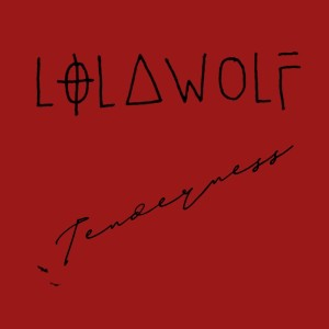 Album Tenderness (Explicit) from Lolawolf
