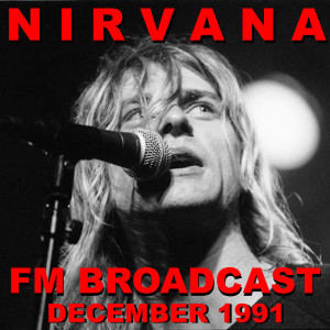 Album Nirvana FM Broadcast December 1991 from Nirvana