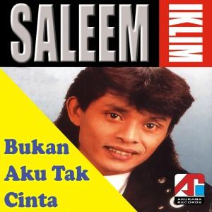 Saleem的專輯Bukan Aku Tak Cinta