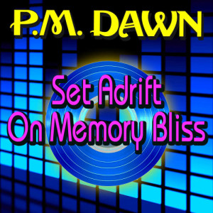 Listen to Set Adrift on Memory Bliss song with lyrics from P.M. Dawn