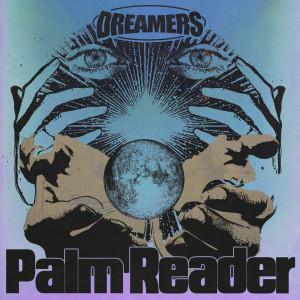 Dreamers的專輯Palm Reader