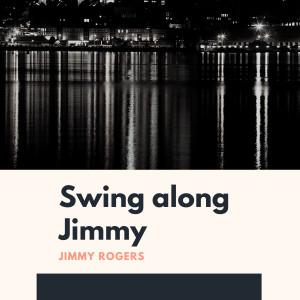 Album Swing along Jimmy from Jimmy Rogers
