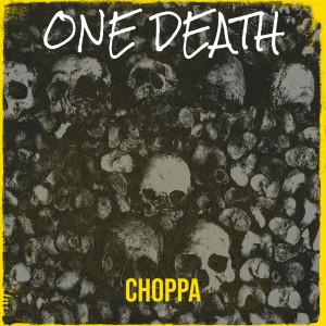 Album One Death (Explicit) from Choppa