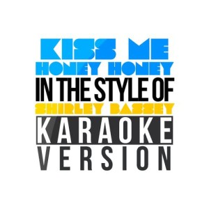 Karaoke - Ameritz的專輯Kiss Me Honey Honey (In the Style of Shirley Bassey) [Karaoke Version] - Single