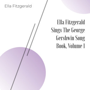 Ella Fitzgerald的專輯Ella Fitzgerald Sings the George and Ira Gershwin Song Book - Volume One