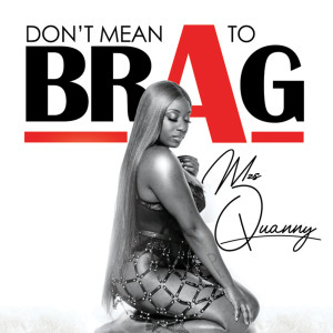 Album Don't Mean to Brag (Explicit) from Mzs Quanny
