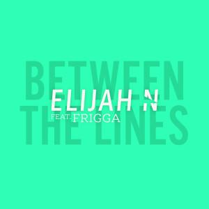Elijah N的專輯Between the Lines