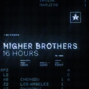 16 Hours 2018 Higher Brothers
