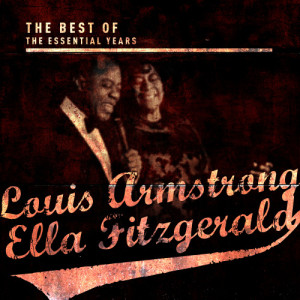 Louis Armstrong的專輯Best of the Essential Years: Louis Armstrong & Ella Fitzgerald
