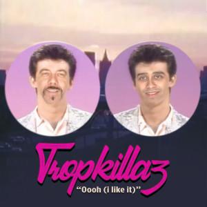 Album Oooh! (I Like It)! from Tropkillaz