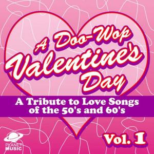The Hit Co.的專輯A Doo-Wop Valentine's Day: A Tribute to Love Songs of the 50's and 60's Vol 1