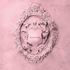 收聽BLACKPINK的Kill This Love歌詞歌曲