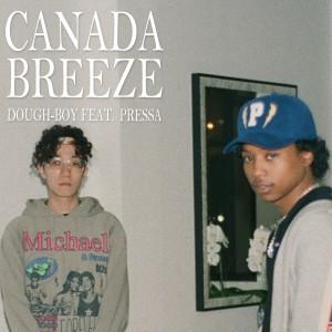 Dough-Boy的專輯Canada Breeze (feat. Pressa)