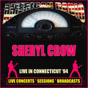 Sheryl Crow的專輯Live in Connecticut '94