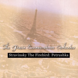 Listen to Petrushka: Second Tableau, In Petrushka's Room song with lyrics from Paris Conservatoire Orchestra