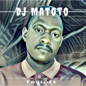 Listen to Fohloza song with lyrics from DJ Matoto