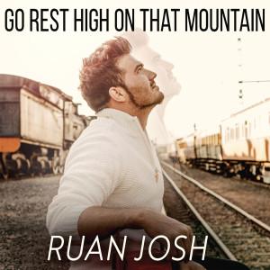 Album Go Rest High On That Mountain from Ruan Josh