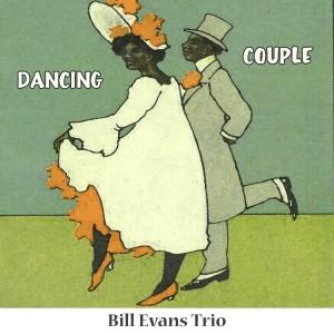 Bill Evans Trio的專輯Dancing Couple