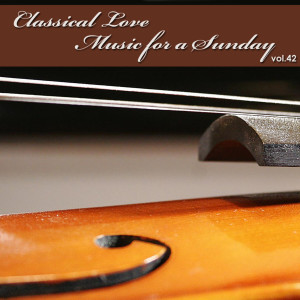 The Tchaikovsky Symphony Orchestra的專輯Classical Love - Music for a Sunday Vol 42