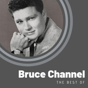 Album The Best of Bruce Channel from Bruce Channel