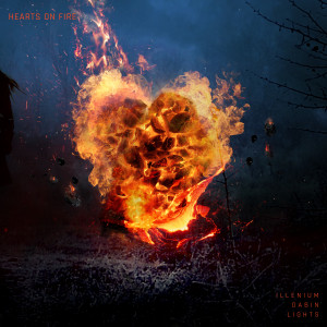 Listen to Hearts on Fire song with lyrics from ILLENIUM