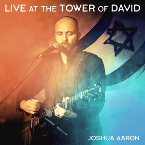 Album Live at the Tower of David from Joshua Aaron