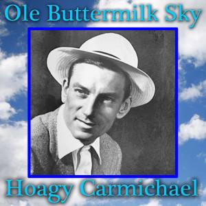Hoagy Carmichael的專輯Ole Buttermilk Sky