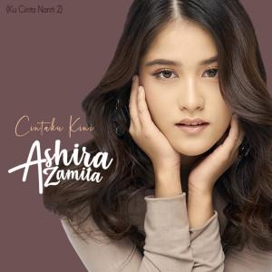 Download Lagu Ashira Zamita - Cintaku Kini (Ku Cinta Nanti 2)
