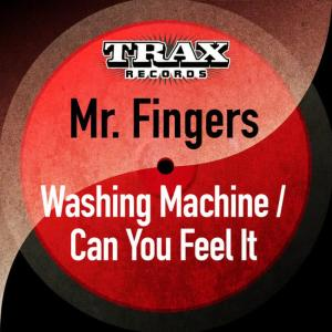 Album Washing Machine / Can You Feel It (Remastered) from Mr. Fingers
