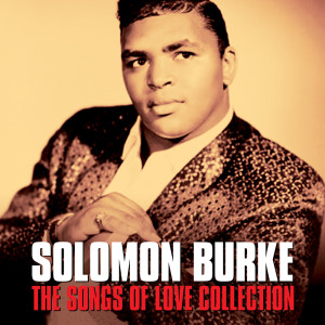 Album SOLOMAN BURKE - THE SONGS OF LOVE COLLECTION (Digitally Remastered) from Soloman Burke