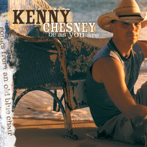 Kenny Chesney的專輯Be As You Are