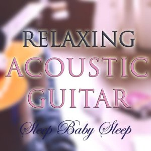 Baby Genius的專輯Relaxing Acoustic Guitar