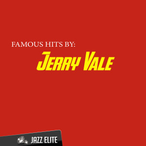 Famous Hits by Jerry Vale